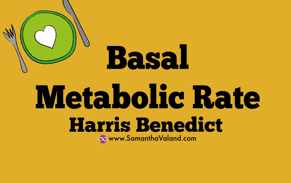 Basal Metabolic Rate: Harris Benedict