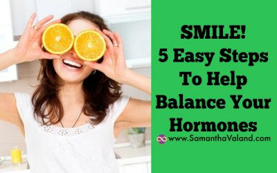 SMILE: 5 Easy Steps To Help Balance Your Hormones