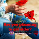 Are you planning to get older