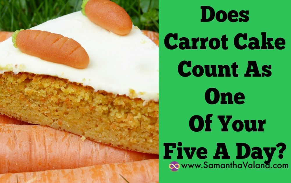 Does Carrot Cake Count As One Of Your Five A Day?
