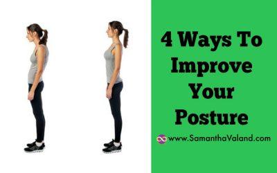 4 Ways To Improve Your Posture