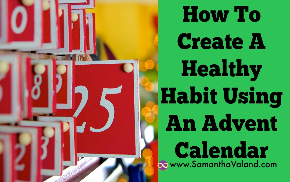 How To Create A Healthy Habit Using An Advent Calendar