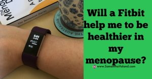 Will a Fitbit help me to be healthier in my menopause?
