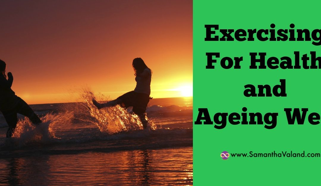 Exercising For Health And Ageing Well