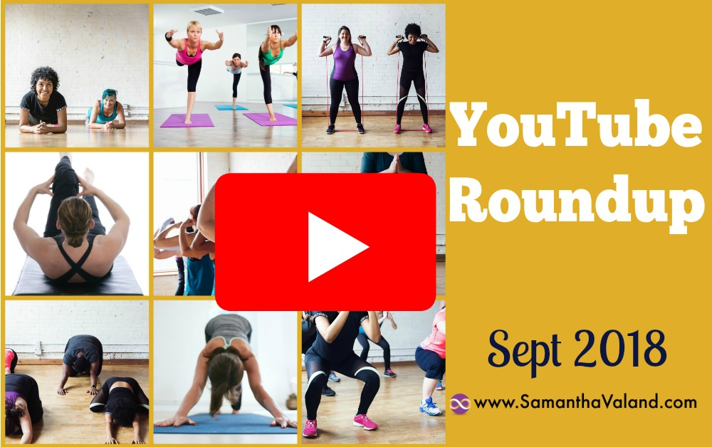 Exercise Videos Round Up on YouTube Sept 2018