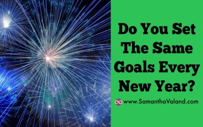 Do You Set The Same Goals Every New Year?