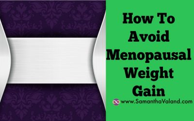 How To Avoid Menopausal Weight Gain