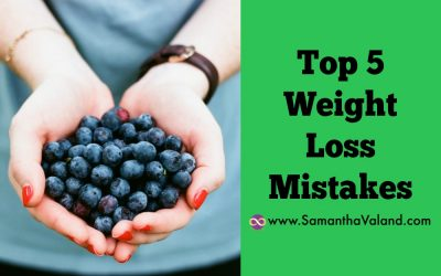 Top 5 Weight Loss Mistakes – Are You Making Any Of Them?