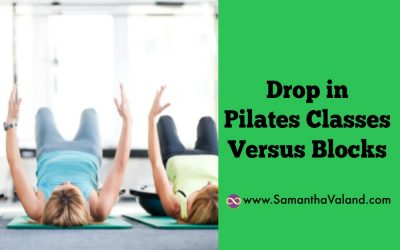 Drop in Pilates Classes Versus Blocks