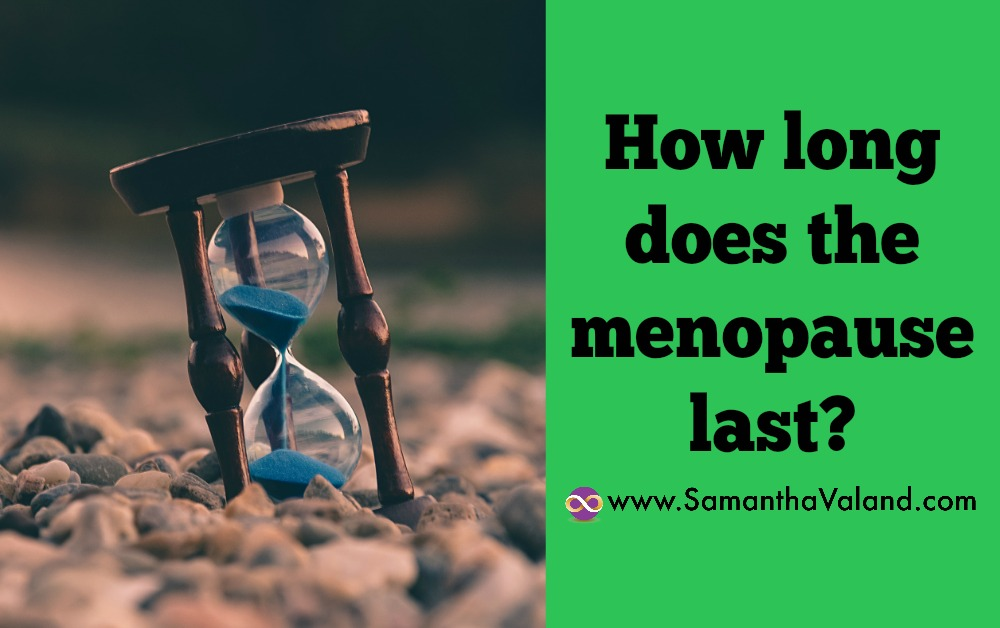 How long does the menopause last?