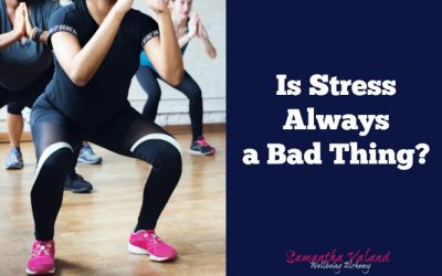 Is Stress Always A Bad Thing?
