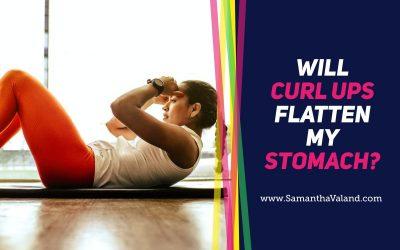 Will Curl Ups Flatten My Stomach?