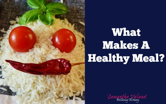 What Makes A Healthy Meal?