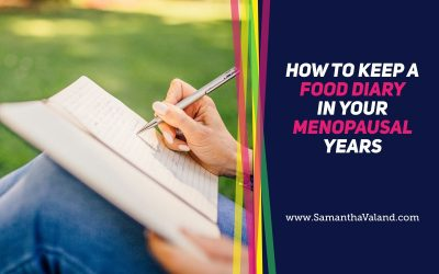 How to Keep a Food Diary in your Menopausal Years