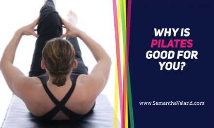 Why is Pilates Good For You?