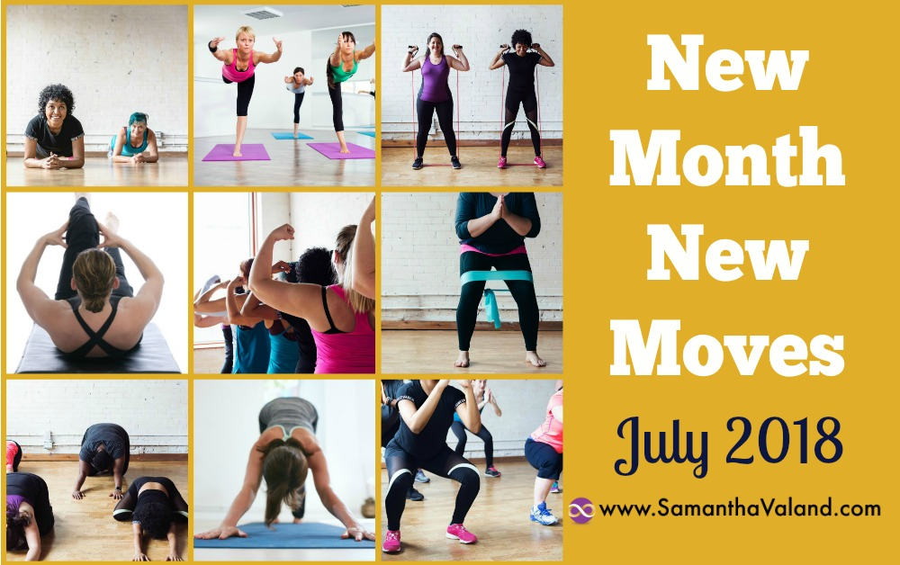 New Month New Moves – July 2018