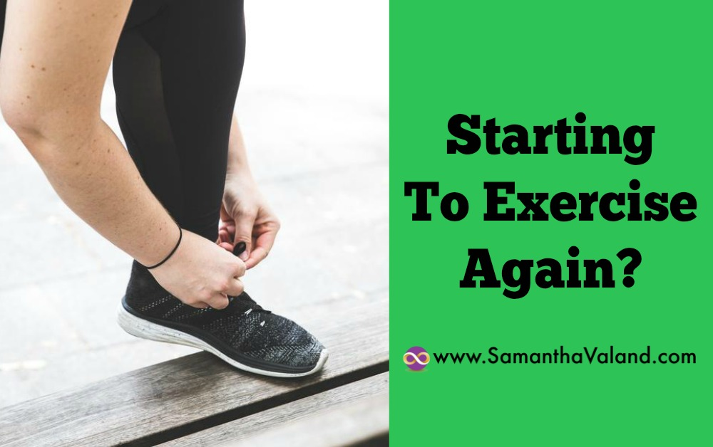 Starting To Exercise Again?