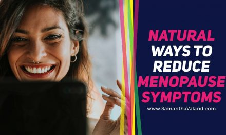 Natural Ways to Reduce Menopause Symptoms