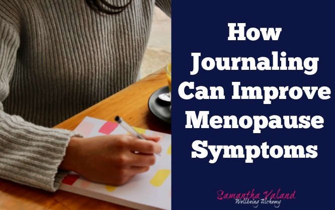 How Journaling Can Improve Menopause Symptoms