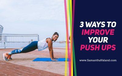3 Ways to Improve Your Push Ups