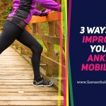 3 Ways to Improve Ankle Mobility