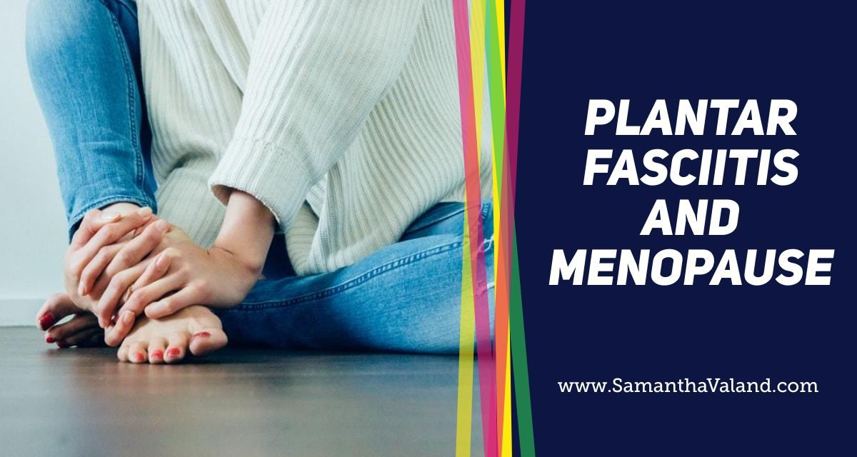 Plantar Fasciitis and Menopause