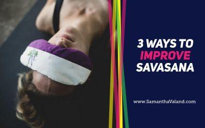 3 Ways to improve Savasana